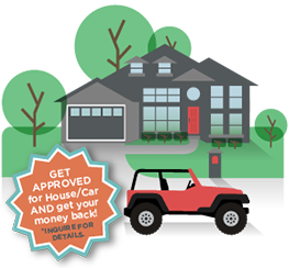 Get Approved for Car/House and get your money back!